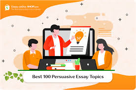 Top 100 Persuasive Essay Topics To Help You Score Better